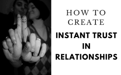 How to Create Instant Trust in Relationships